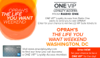 Oprah's Life You Want Tour ONE VIP™ Experience Giveaway