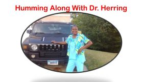 Humming Along With Dr. Herring